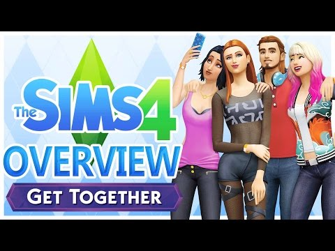 The Sims 4 Get Together Overview