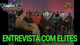 🔵 MOBILE LEGENDS - ENTREVISTA COM ELITES