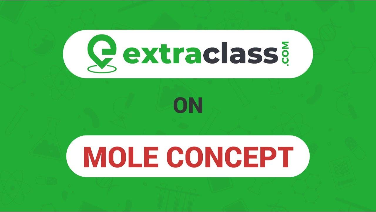 Complete Mole Concept 90 Min | Mole Concept for ICSE-CBSE-IIT JEE-NEET | Extraclass on Mole Concept