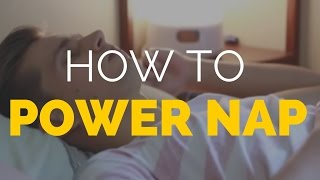 how to take the ultimate power naps