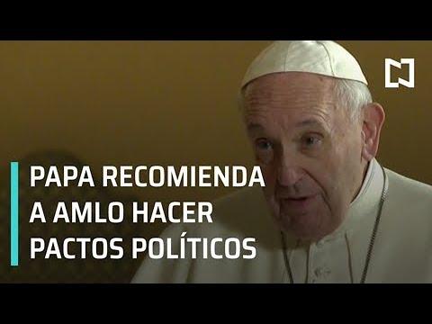 Exclusiva: Papa Francisco recomienda a AMLO hacer pactos políticos - Despierta con Loret