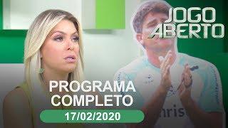 Jogo Aberto - 17/02/2020 - Programa completo