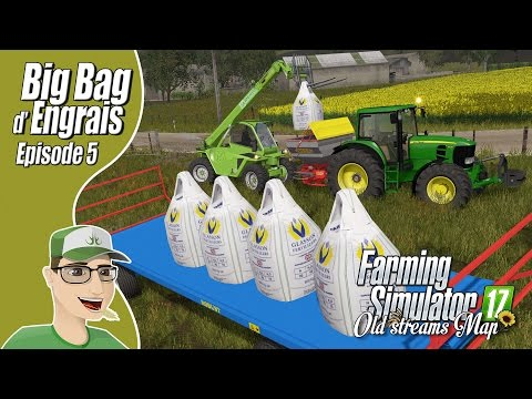 🚜Farming Simulator 17 | Ep5 | Old Streams Map | Big Bag d'engrais! [FR ᴴᴰ]