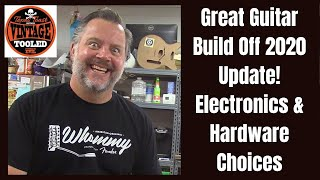 Great Guitar Build Off 2020 Update Electronics & Hardware Choices