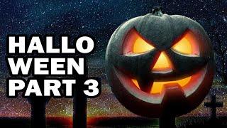 HALLOWEEN PART 3...FINALLY!