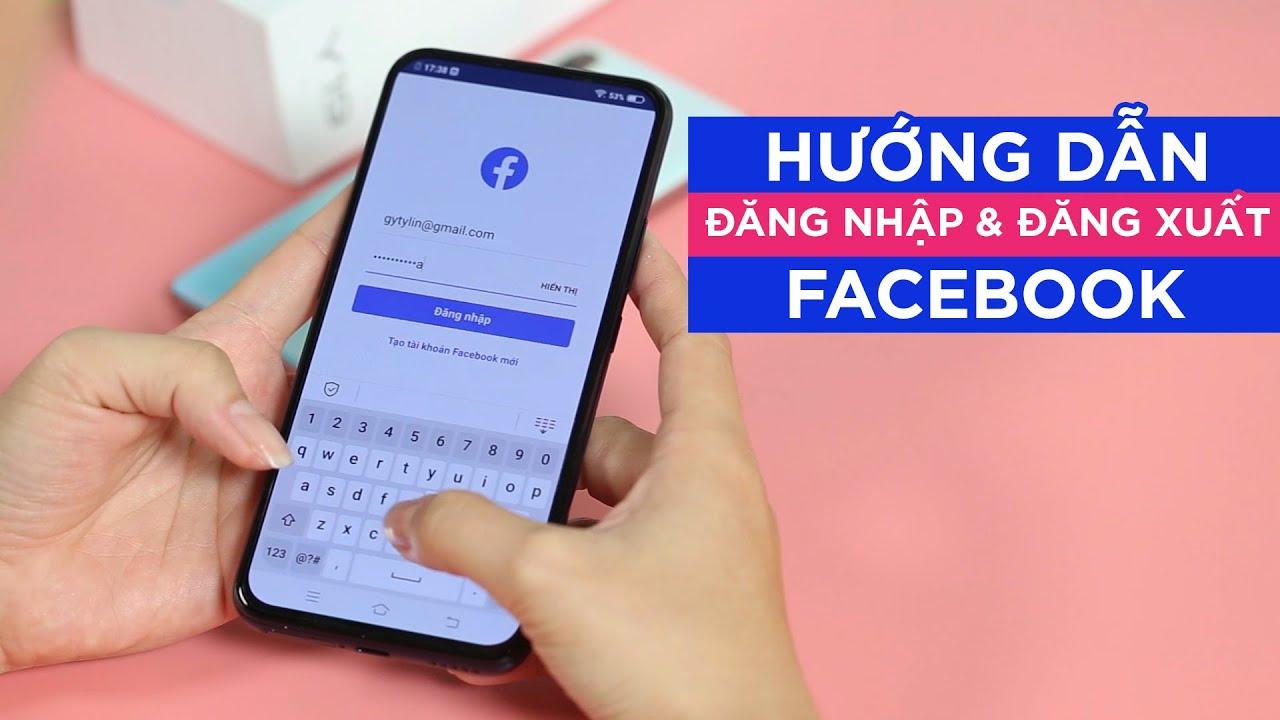 Hướng dẫn cách đăng nhập và đăng xuất trên Facebook và Messenger
