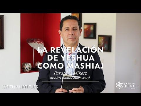MIketz - La Revelación de Yeshua como Mashiaj / The Revelation of Yeshua as Mashiach