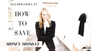 How To Save - 7 Easy Steps To Start Saving Today || SugarMamma.TV