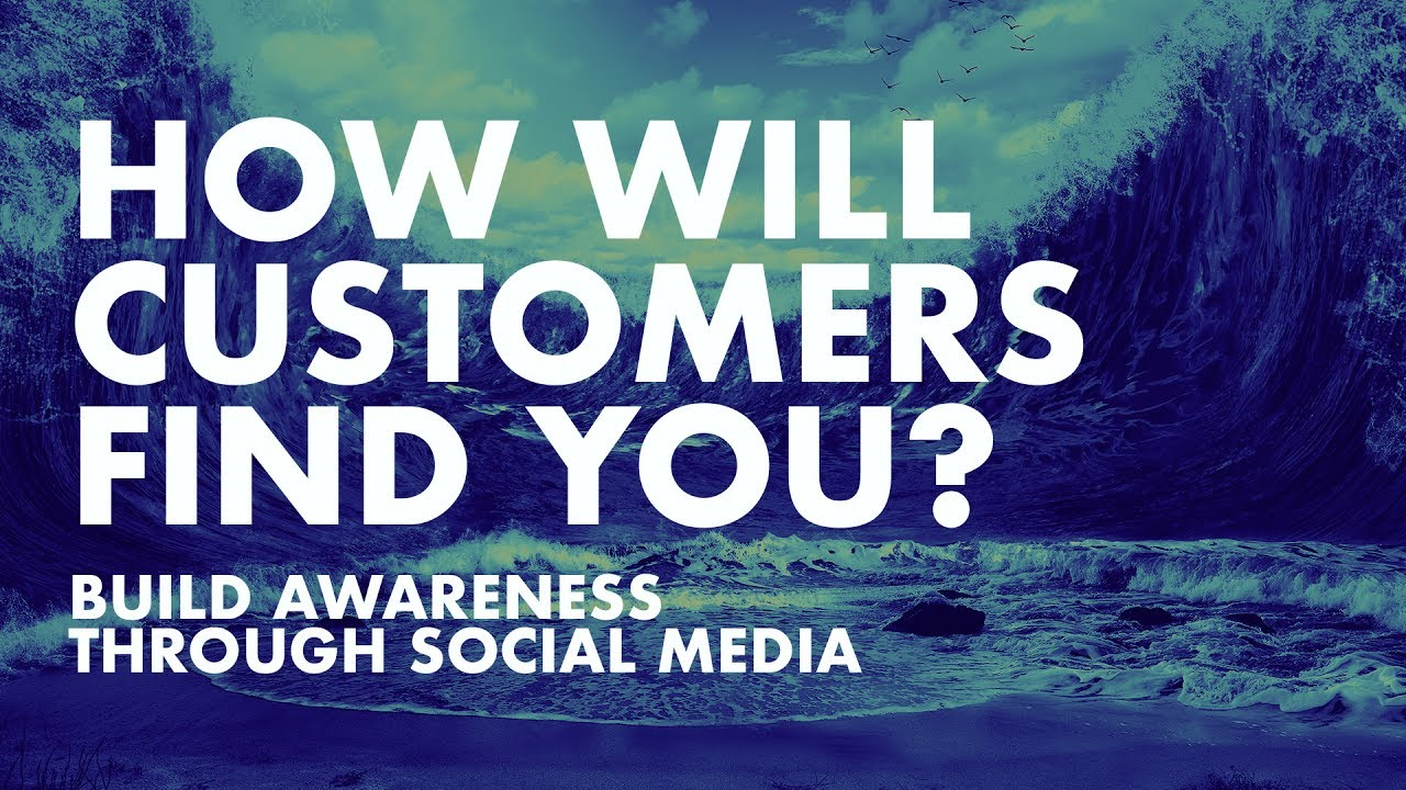 How Will Customers Find You— Build Awareness by Informing or Inspiring