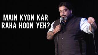 """Main Kyon Kar Raha Hoon Yeh?"" - Stand Up Comedy by Jeeveshu Ahluwalia"