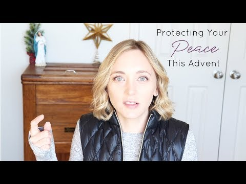 Protecting Your Peace This Advent Season   Catholic Simple Living