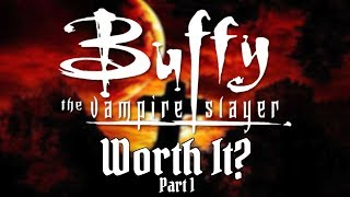 Is Buffy The Vampire Slayer Worth It? Part 1