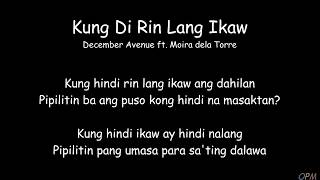 Kung Di Rin Lang Ikaw (Lyrics) - December Avenue ft  Moira dela Torre