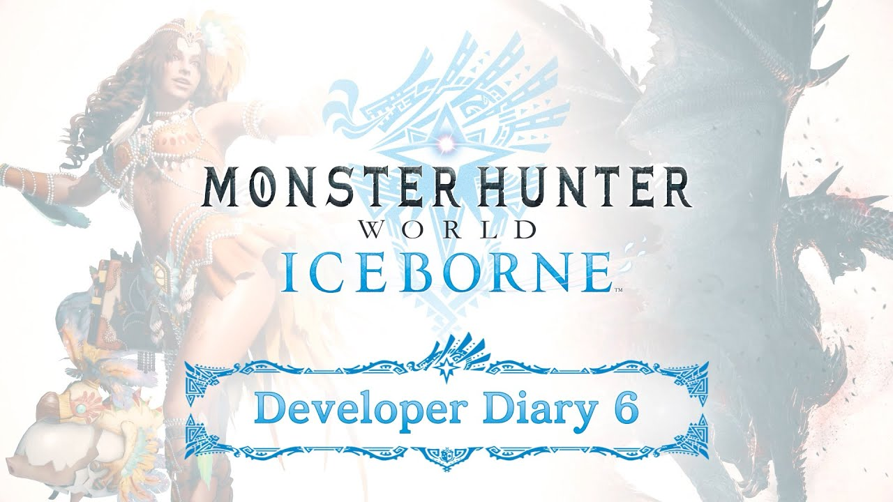 Monster Hunter World: Iceborne - Developer Diary 6