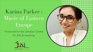 Folk Music of Eastern Europe. JCAL Education at Home with Karina Parker