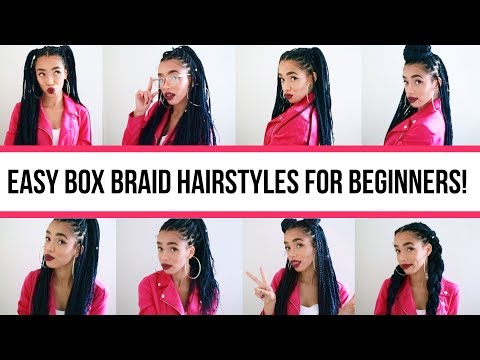EASY BOX BRAID HAIRSTYLES FOR BEGINNERS