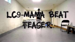 lc9 mama beat dance teaser