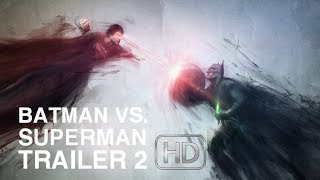 BATMAN V. SUPERMAN: DAWN OF JUSTICE - Trailer 2 [Fan-Made]