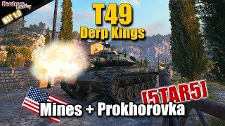 WoT: T49 light tank, Derp Kings, Mines, Prokhorovka, WORLD OF TANKS