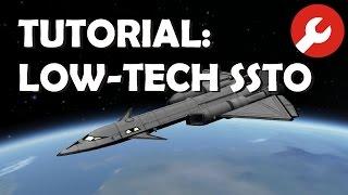Tutorial: Low-tech SSTO in KSP 1.1.2