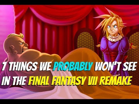 7 Things We PROBABLY Won't See in Final Fantasy 7 Remake | (FF7)