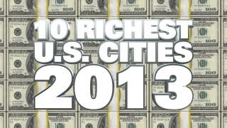 Top 10 Richest Cities USA 2013