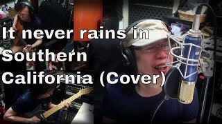 It never rains in southern california (A Cover)