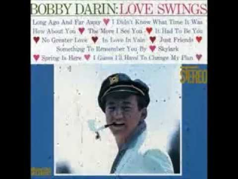 Bobby Darin ~ It Had To Be You