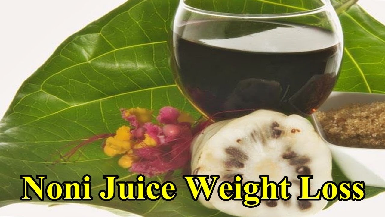 99 Noni Juice Weight Loss William Weight Loss Lose