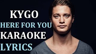 KYGO - HERE FOR YOU (feat. ELLA HENDERSON) KARAOKE COVER LYRICS