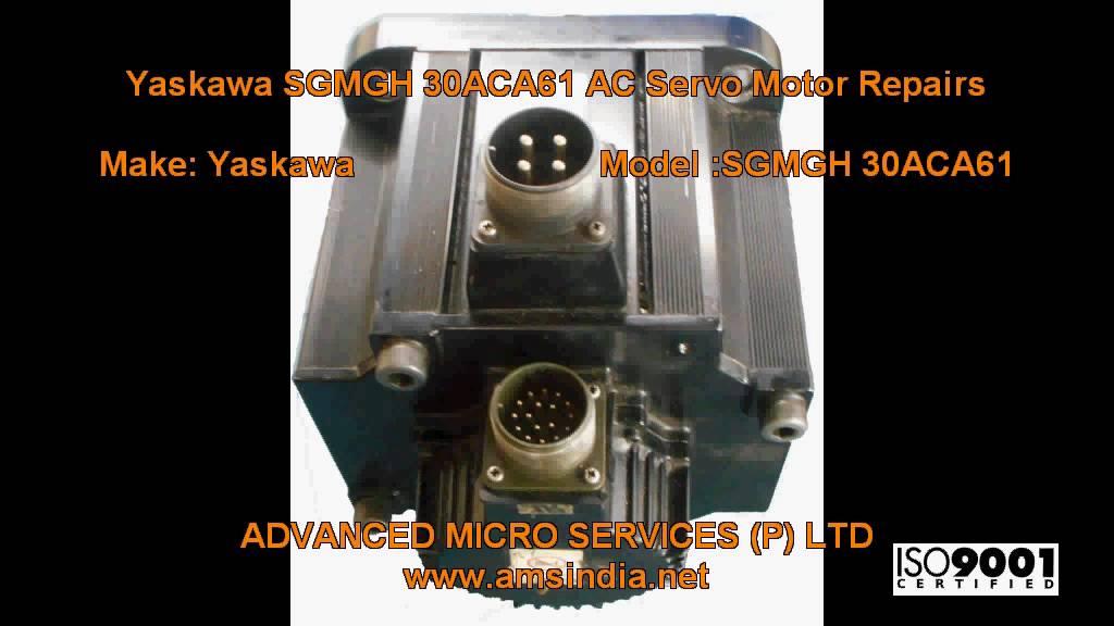 Yaskawa SGMGH 30ACA61 AC Servo Motor Repairs @ Advanced Micro Services  Pvt Ltd,Bangalore,India