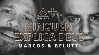 ANALAGA, Marcos & Belutti - Ninguém Explica Deus (Praise+)