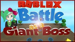 I AM THE BOSS! Sally Green Giant?!? | ROBLOX Battle as a Giant Boss | SallyGreenGamer Geegee92