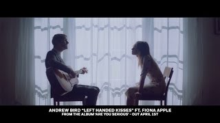 Смотреть клип Andrew Bird Ft. Fiona Apple - Left Handed Kisses