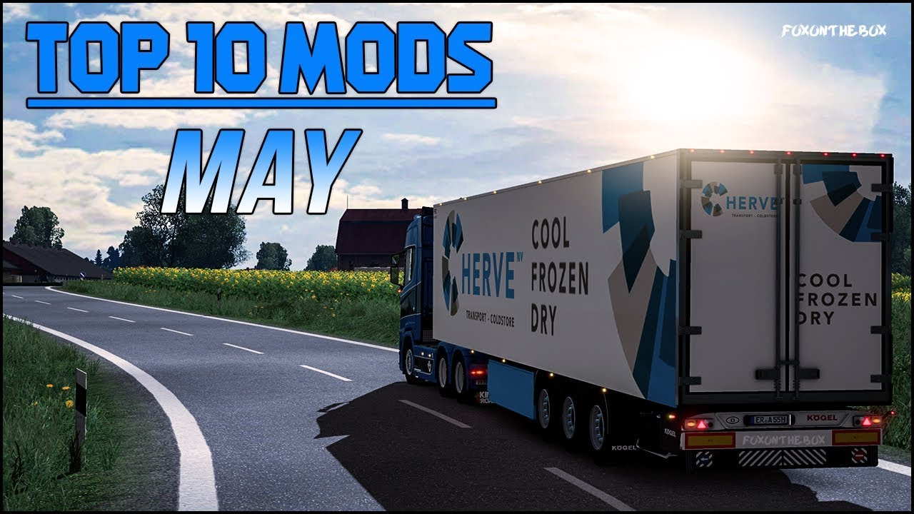 TOP 10 ETS2 Mods Of May 2018 | Euro Truck Simulator 2 (ETS2 1 31)