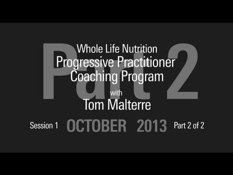 Session 1 - Part 2 GMO's - Progressive Practitioner Coaching Program October 2013 - Tom Malterre