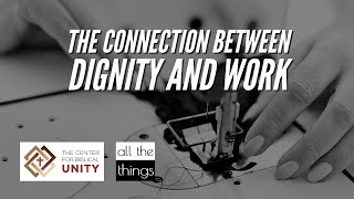 The Connection Between Dignity and Work