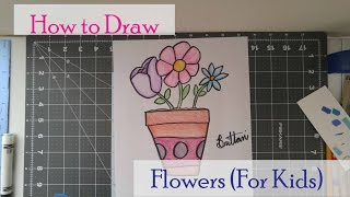 How To Draw: Flowers! (For kids)