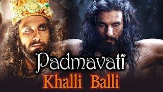 Padmavati Movie Songs | Khalli Balli | Ranveer Singh | Padmavati Full Movie Download