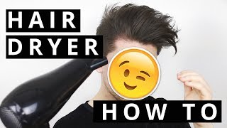 How to hair dry properly and style your hair | Hairstyle Men | 2018