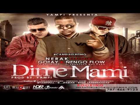 Ñengo Flow Ft Gotay & Nerak – Dime Mami ✓