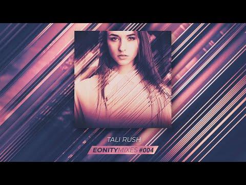 Eonity Mixes #004 - Tali Rush - 'Movin' Bass'