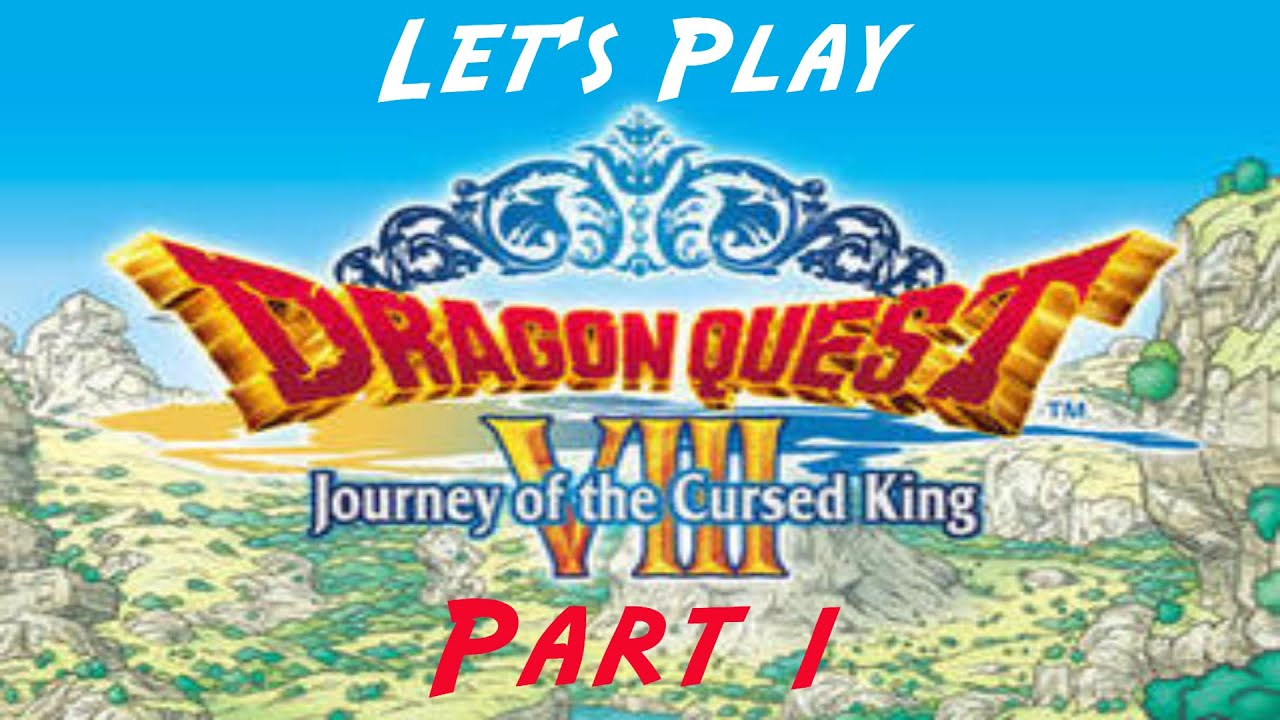 Lets Play Dragon Quest VIII Part 1 Opening YouTube