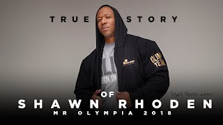 TRUE STORY Of MR OLYMPIA Shawn Flexatron Rhoden - Olimp Sport Nutrition
