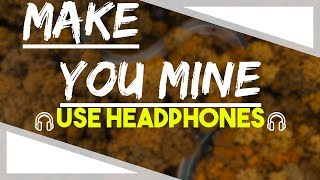 Make You Mine | Public | 8d Audio + Lyrics