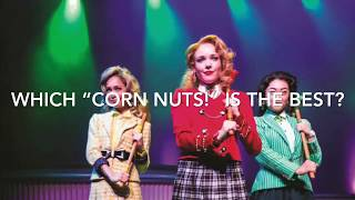 """WHO DID """"CORN-NUTS!"""" THE BEST? [Heathers:The Musical]"""