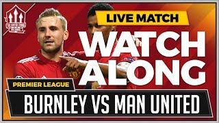 Burnley vs Manchester United LIVE Stream Watchalong