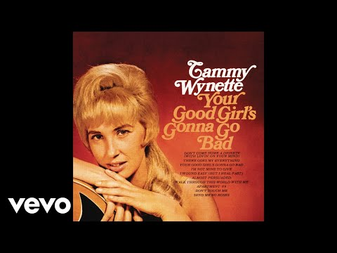 Tammy Wynette - Your Good Girl's Gonna Go Bad (Audio)