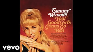 Tammy Wynette - Your Good Girls Gonna Go Bad (Audio) YouTube Videos