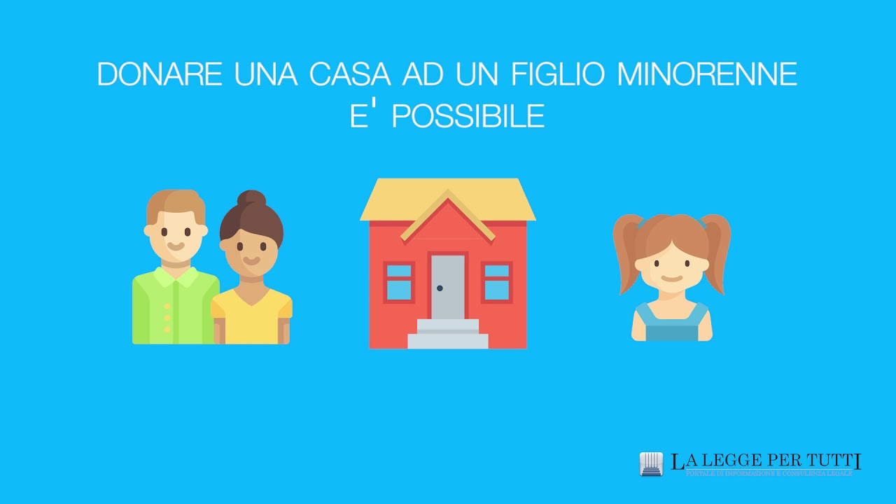 Donazione di una casa ad un minore ecco i vantaggi youtube - Donazione di una casa a un nipote ...
